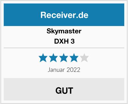 Skymaster DXH 3 Test